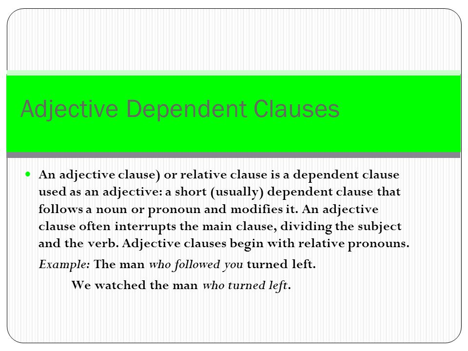 Adjective Dependent Clauses