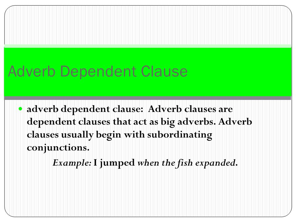 Adverb Dependent Clause