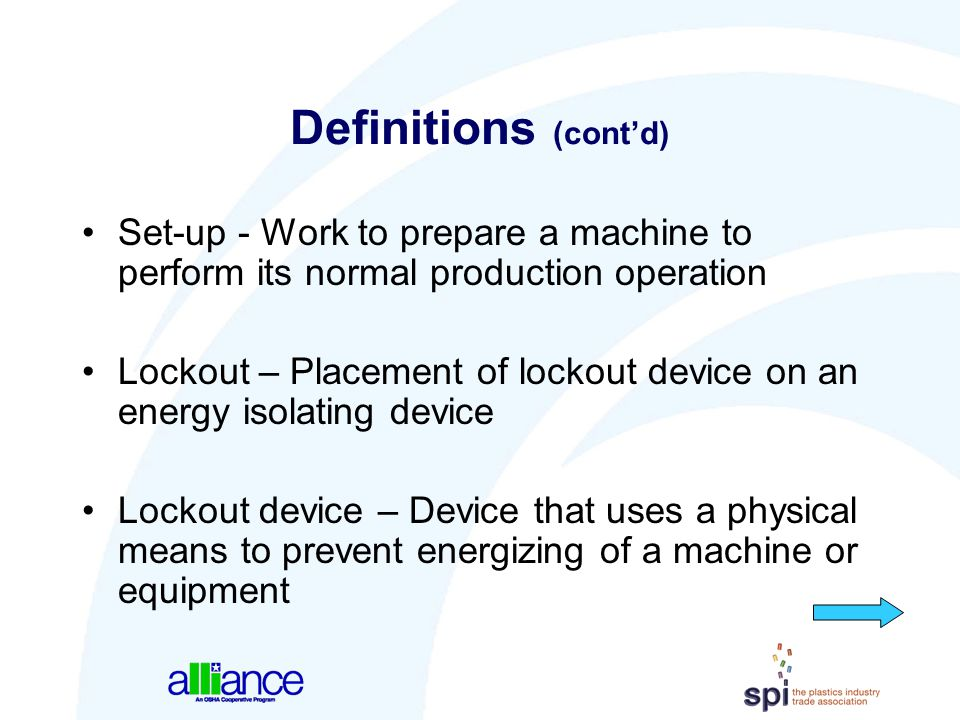 Definitions (cont'd) Set-up - Work to prepare a machine to perform its normal production operation.