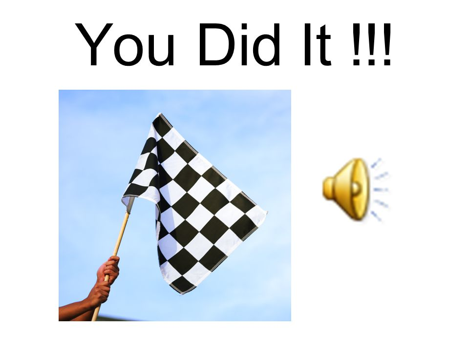 You Did It !!!