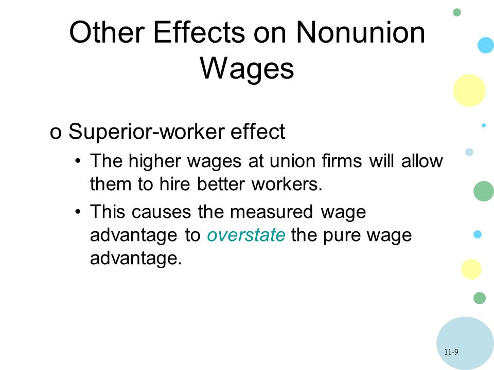 impact of unions on wages Unions say they benefit the workers this may be true - they may help workers to obtain higher wages unfortunately unions' goals are essentially to redistribute the.