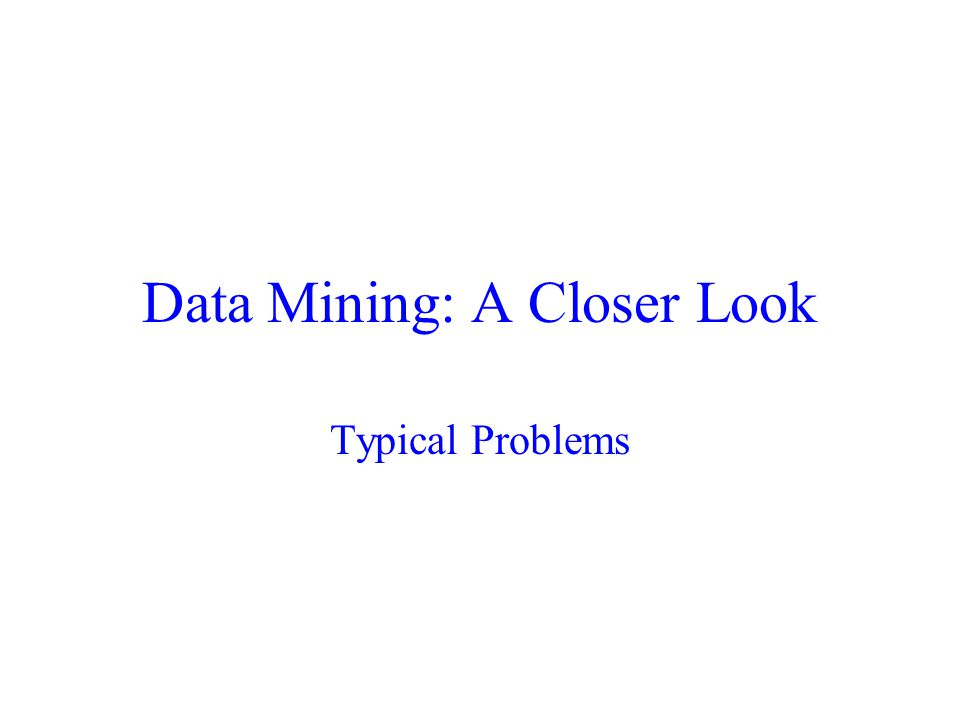 Data Mining: A Closer Look