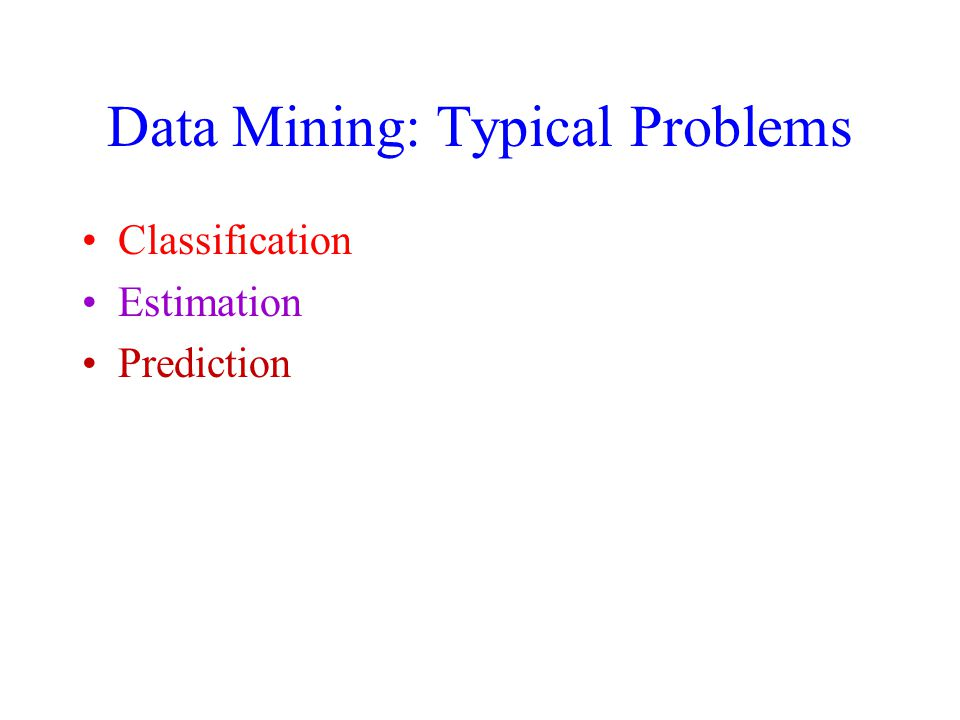 Data Mining: Typical Problems