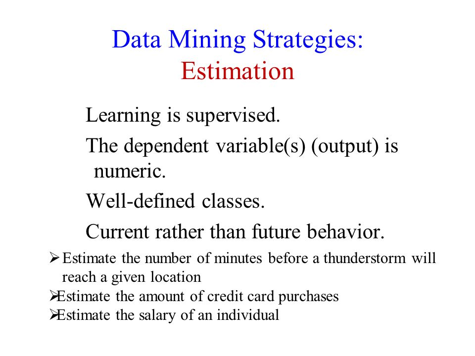 Data Mining Strategies: Estimation