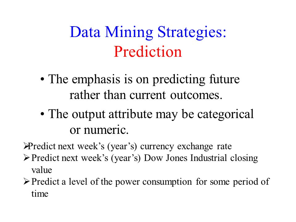Data Mining Strategies: Prediction