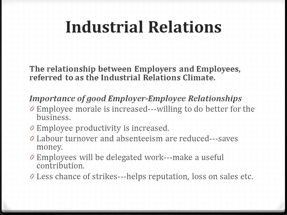 industrial relation Industrial relation: concept and approaches to ir: industrial relations has become one of the most delicate and complex problems of modern industrial society industrial relations covers all aspects of the employment relationship.