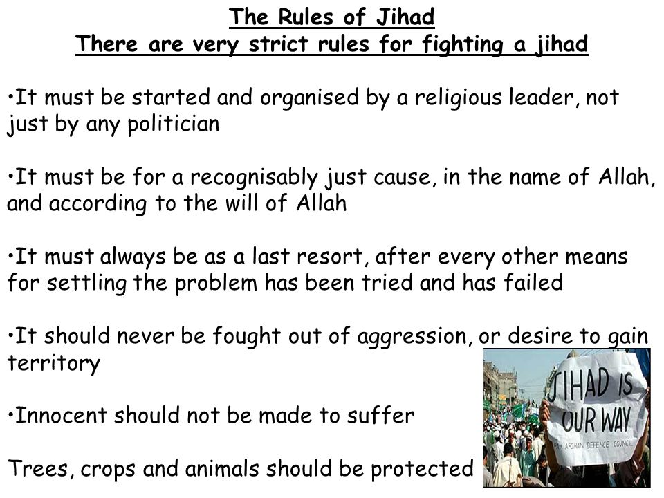 There are very strict rules for fighting a jihad