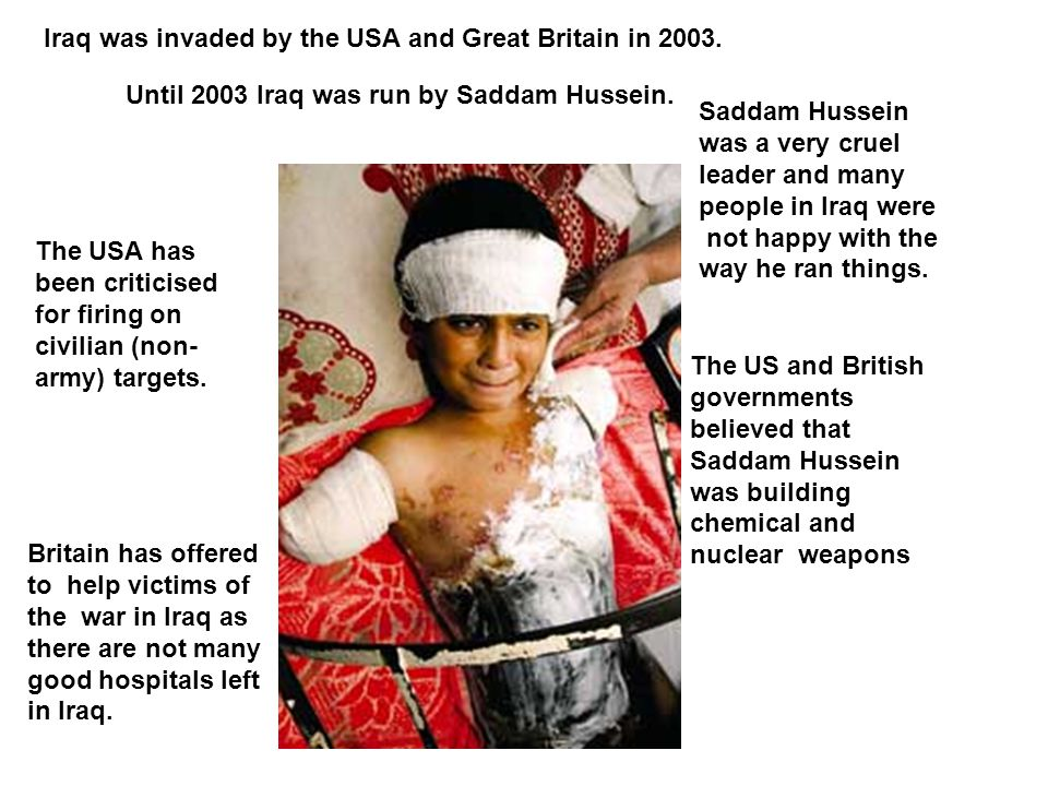 Iraq was invaded by the USA and Great Britain in 2003.