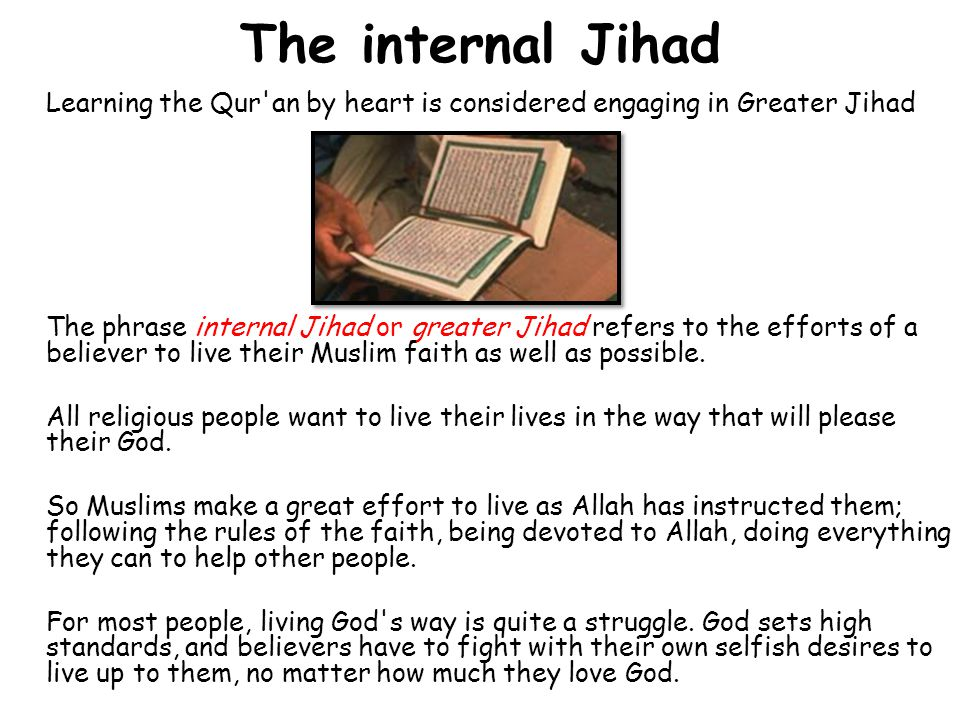 The internal Jihad Learning the Qur an by heart is considered engaging in Greater Jihad