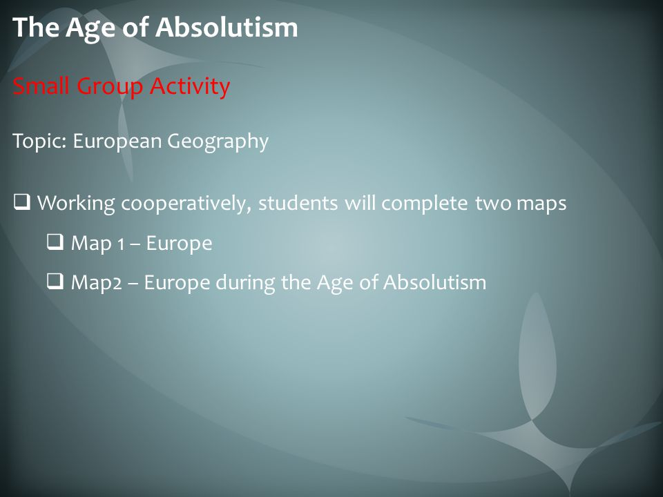 The Age of Absolutism Small Group Activity Topic: European Geography