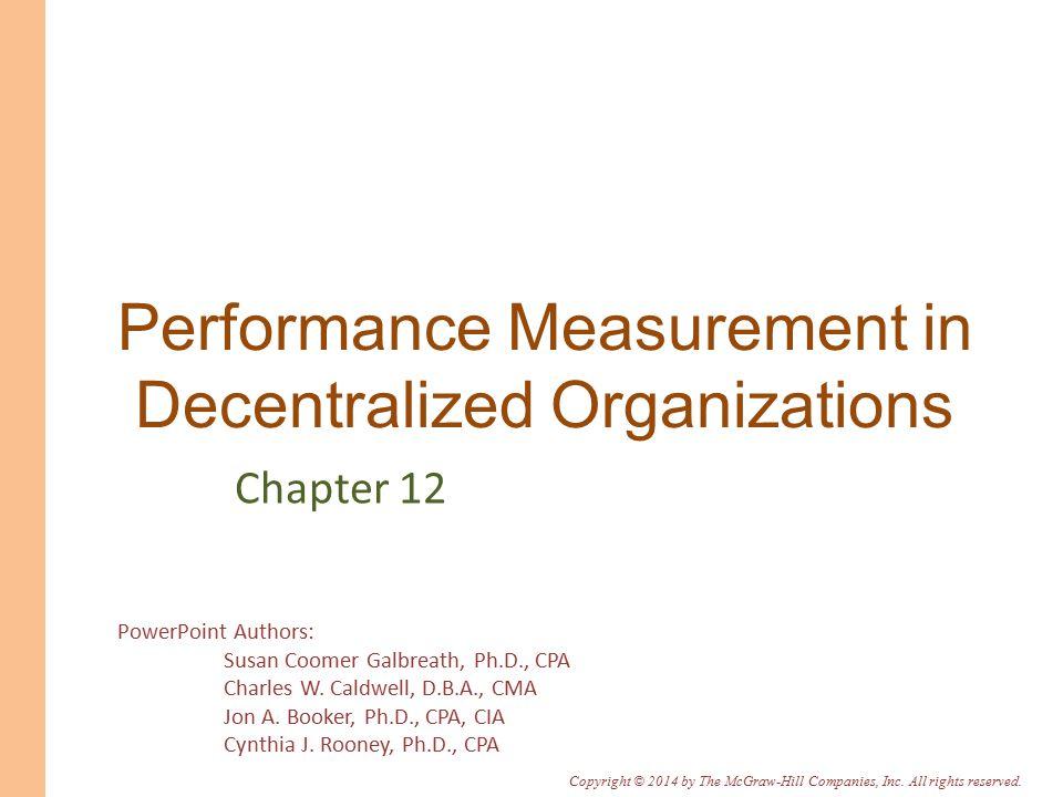 performance measurement in decentralized organization View chapter 11 performance measurement in decentralized organizationsdocx from acc acc2203 at baruch college, cuny chapter 11 performance measurement in decentralized.