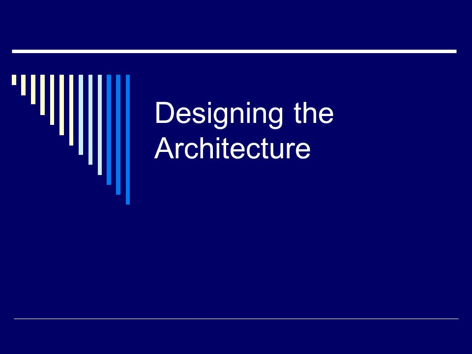1 Designing The Architecture