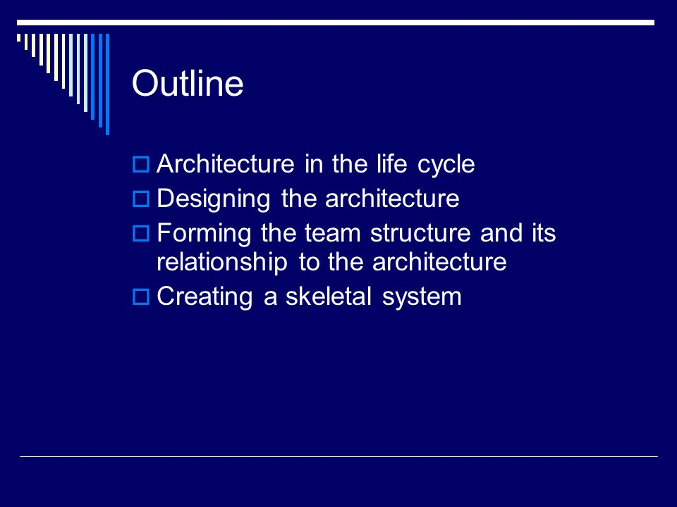 Outline Architecture In The Life Cycle Designing The Architecture