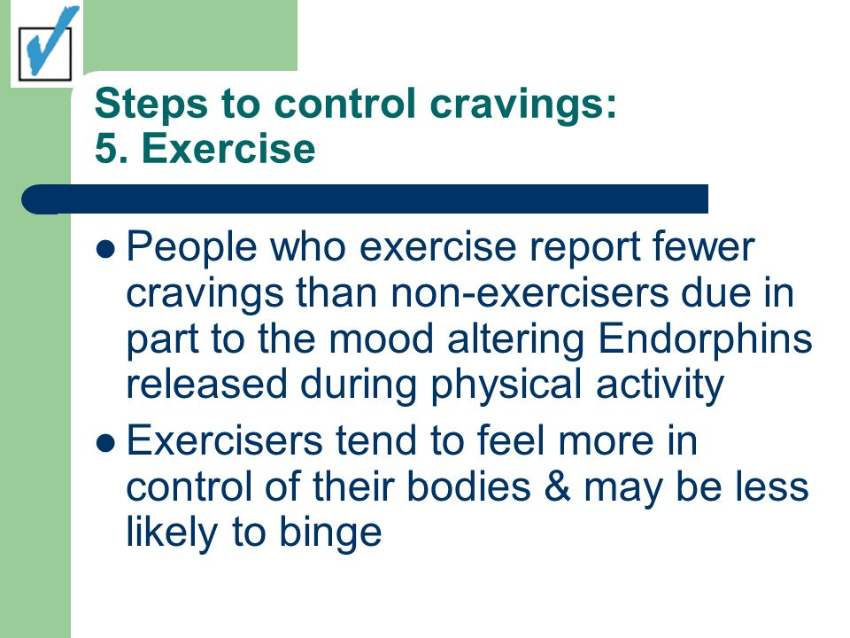 Steps to control cravings: 5. Exercise
