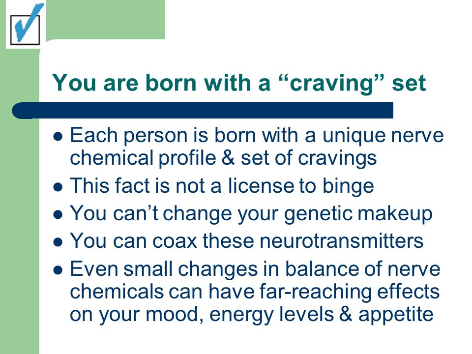 You are born with a craving set
