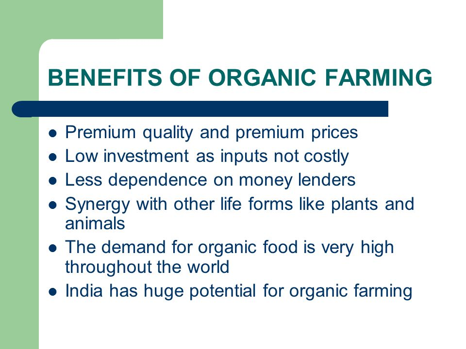 benefits of organic farming The health benefits of organic food include fewer pesticides and heavy metals, more healthy fats, and possibly more antioxidants, as well.