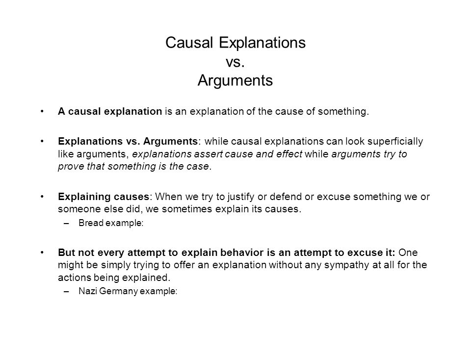 casual argument An causal argument essay uses reasoning, questions, resources and inductive thinking in order to present a conclusion to an argument it should begin with a statement of the writer's view or theory about an argument a causal argument paper should not be based solely on the author's opinion, but .