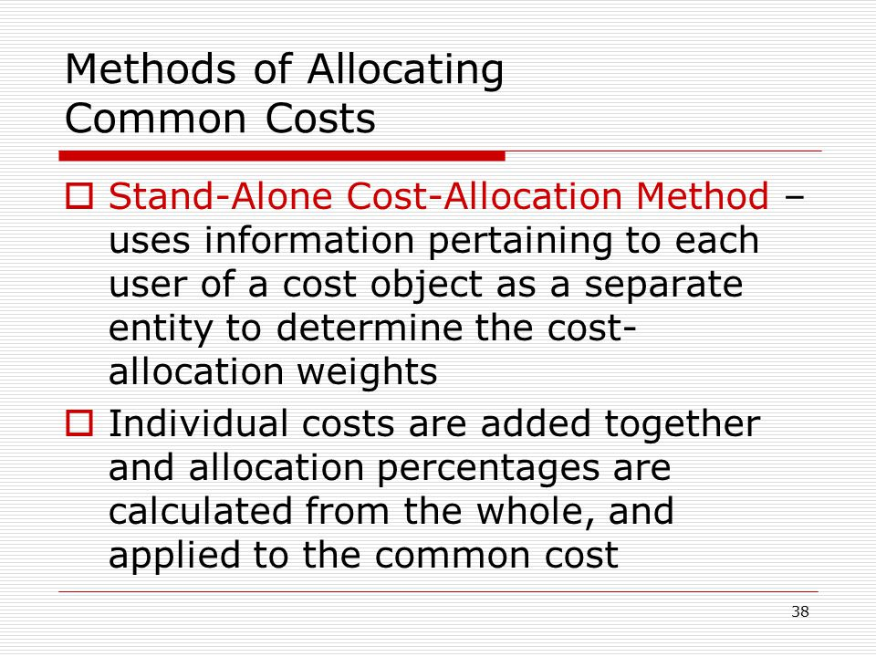 what methods of cost allocation were used Objectives: there is a need to standardize the collection of health economic  meas-  several cost allocation methods were used results were statistically.