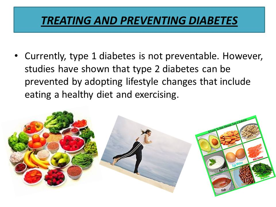 TREATING AND PREVENTING DIABETES