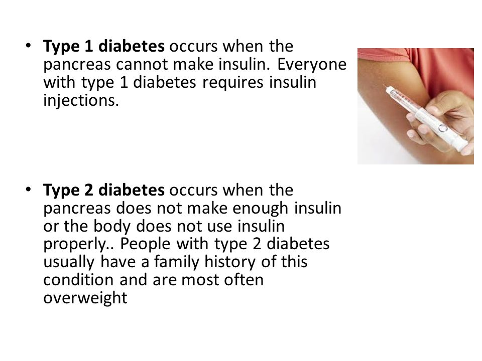 Type 1 diabetes occurs when the pancreas cannot make insulin