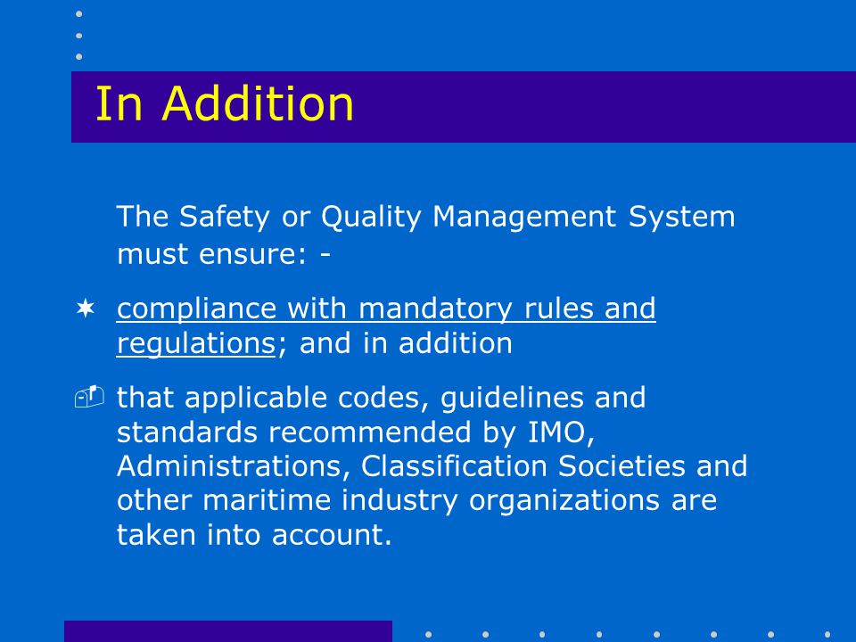 In Addition The Safety or Quality Management System must ensure: -