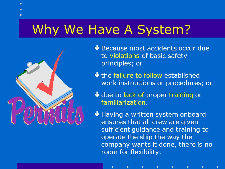 Why We Have A System Because most accidents occur due to violations of basic safety principles; or.