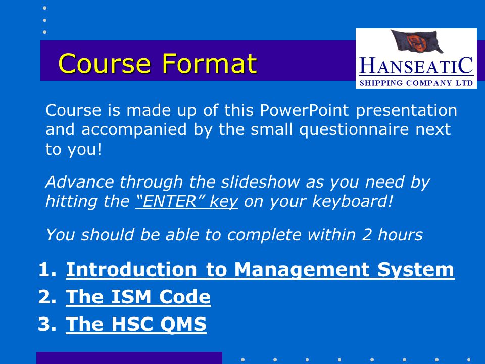 Course Format Introduction to Management System The ISM Code