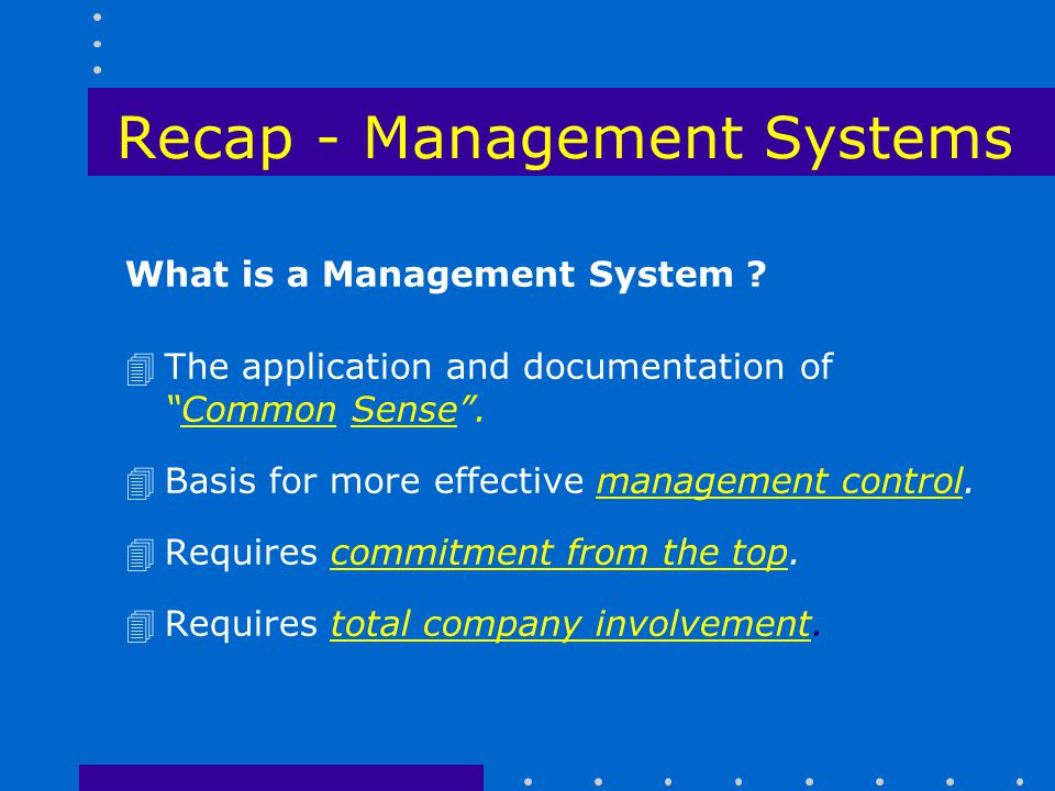 Recap - Management Systems