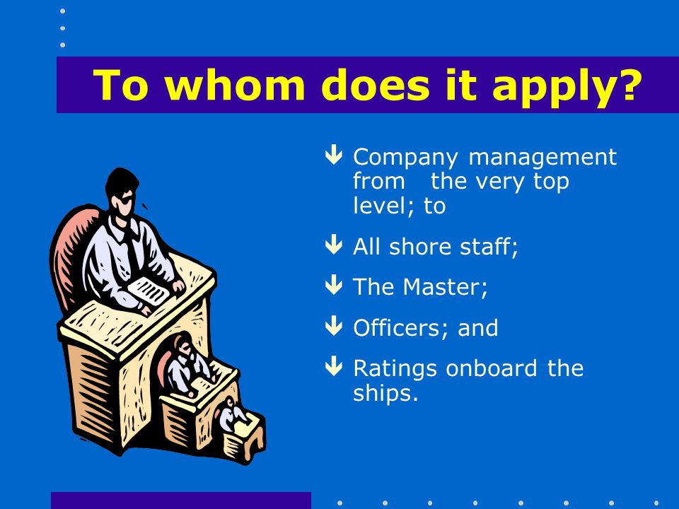 To whom does it apply Company management from the very top level; to