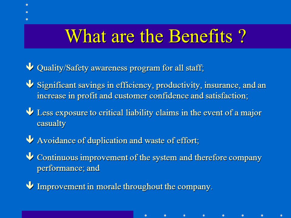 What are the Benefits Quality/Safety awareness program for all staff;