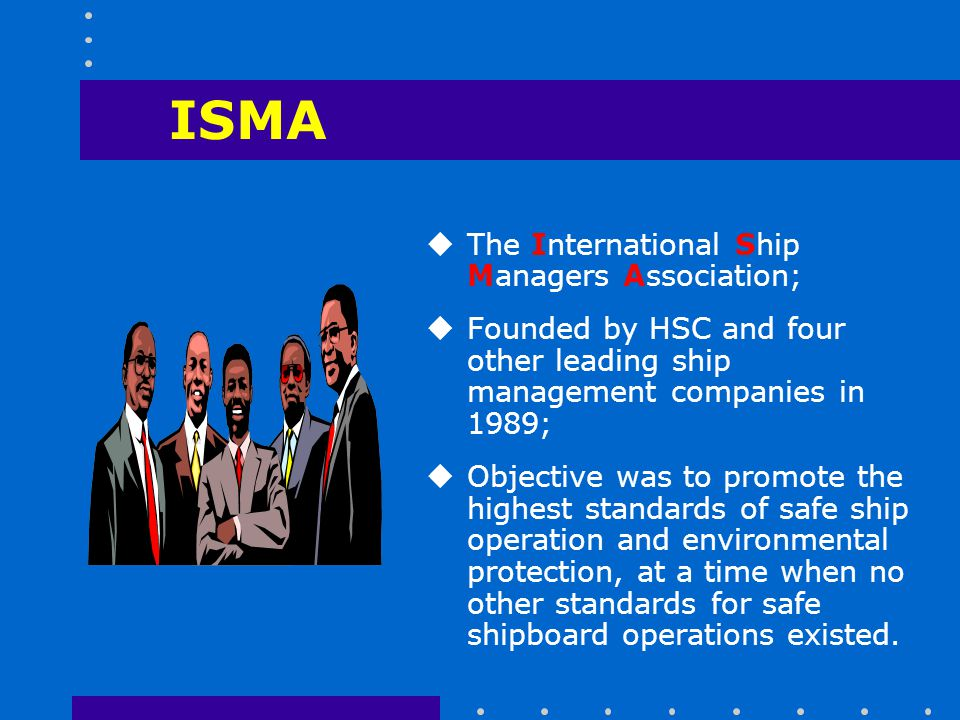 ISMA The International Ship Managers Association;