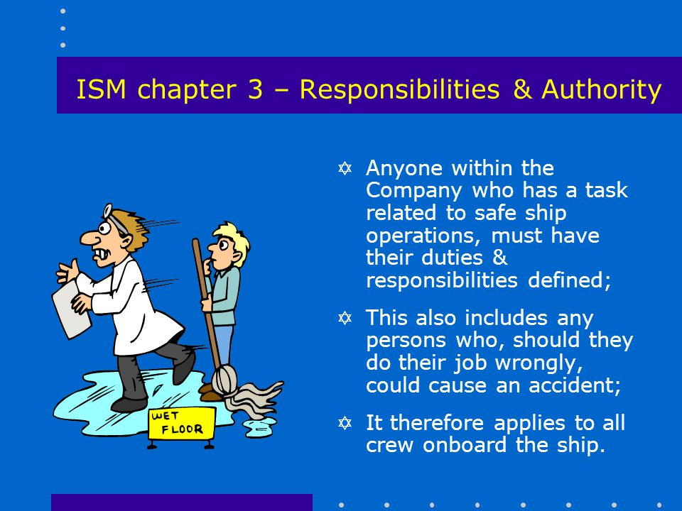 ISM chapter 3 – Responsibilities & Authority