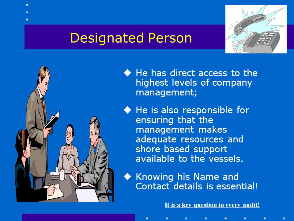 Designated Person He has direct access to the highest levels of company management;