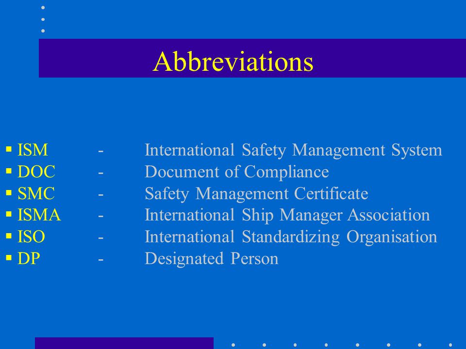 Abbreviations ISM - International Safety Management System