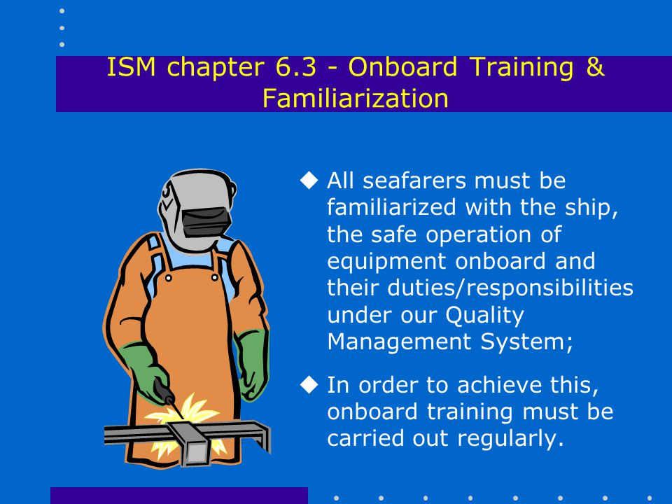 ISM chapter 6.3 - Onboard Training & Familiarization