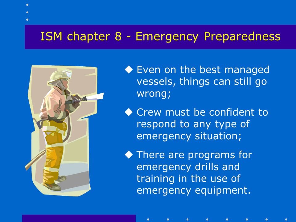 ISM chapter 8 - Emergency Preparedness