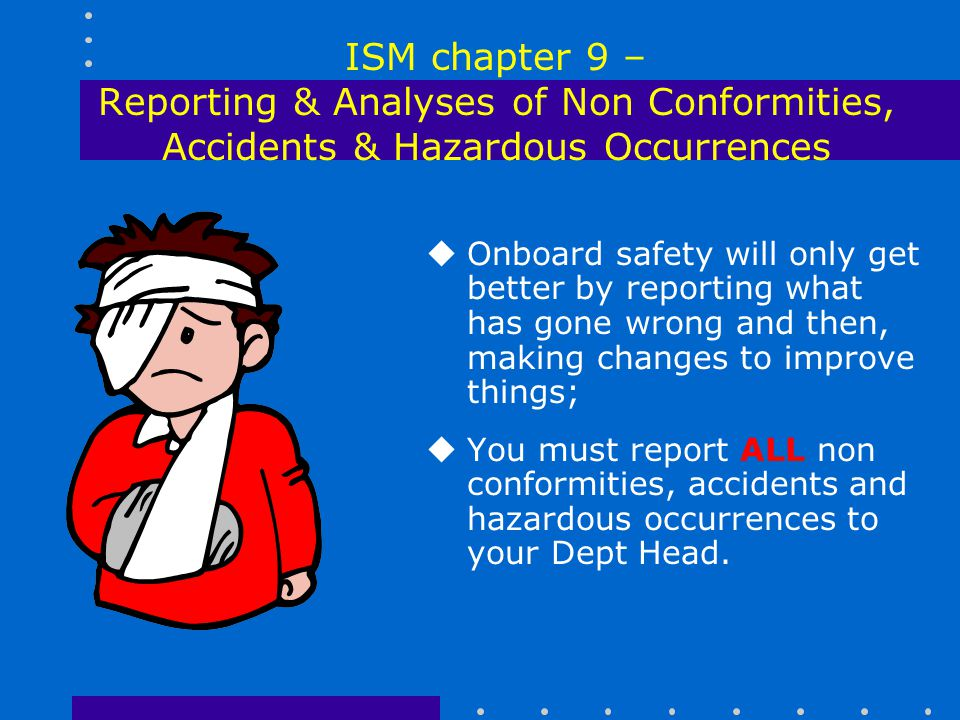 ISM chapter 9 – Reporting & Analyses of Non Conformities, Accidents & Hazardous Occurrences