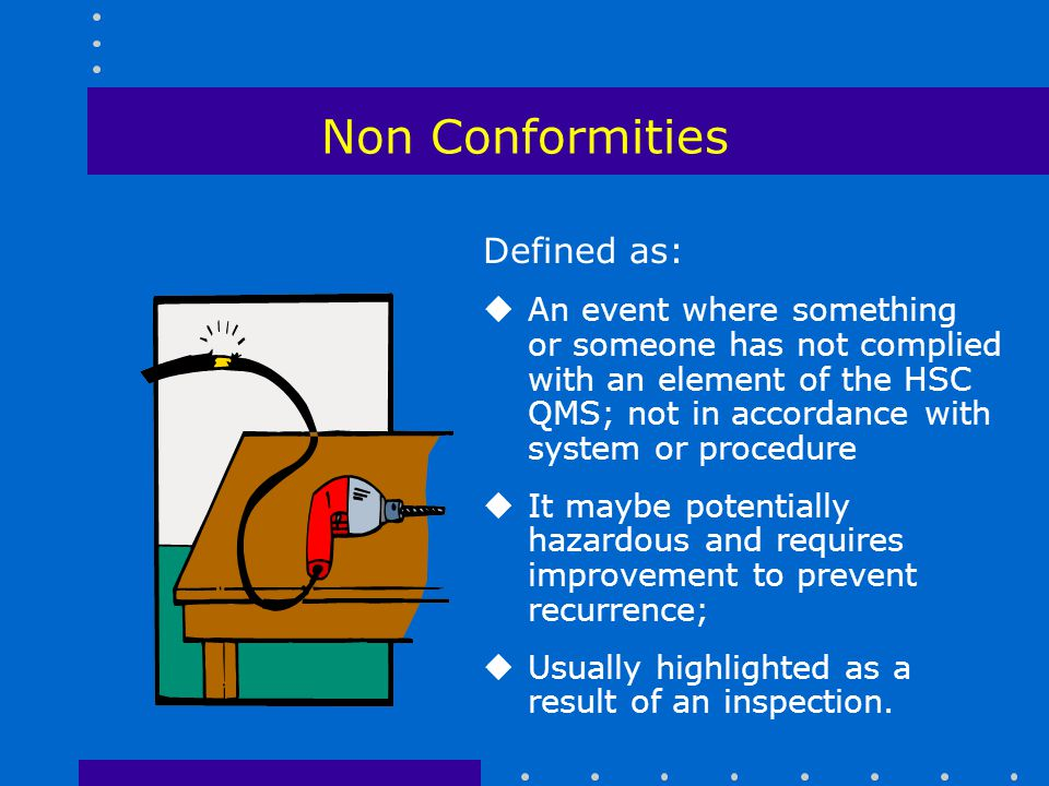 Non Conformities Defined as: