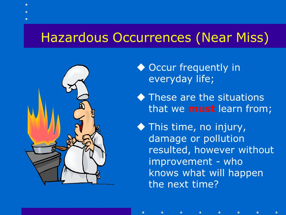 Hazardous Occurrences (Near Miss)