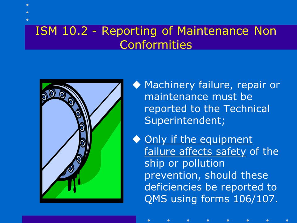 ISM 10.2 - Reporting of Maintenance Non Conformities