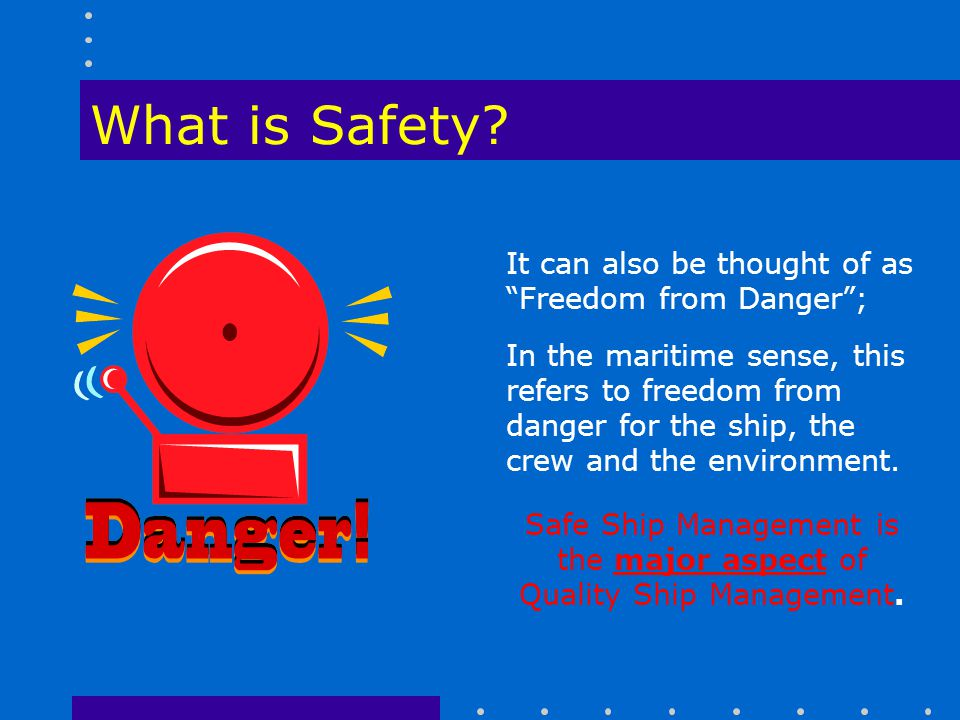 Safe Ship Management is the major aspect of Quality Ship Management.