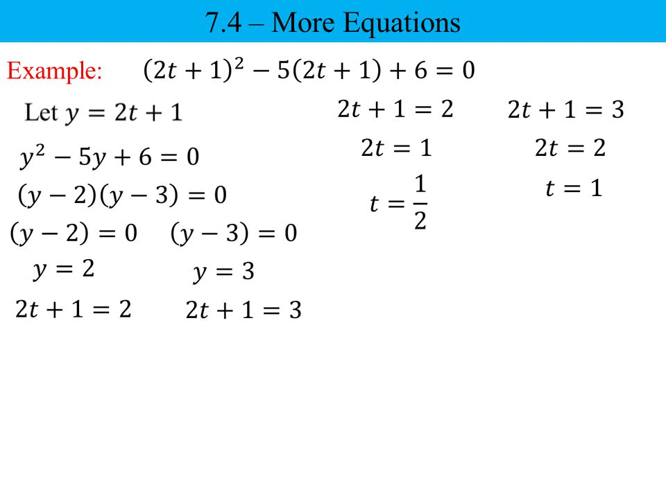 7.4 – More Equations Example: