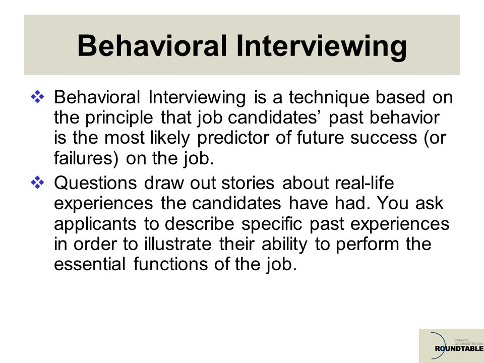 behavioral questions for a job interview If you have ever wondered what good behavioral interview questions look like, look no further than our guide to the top 37 behavioral interview questions.