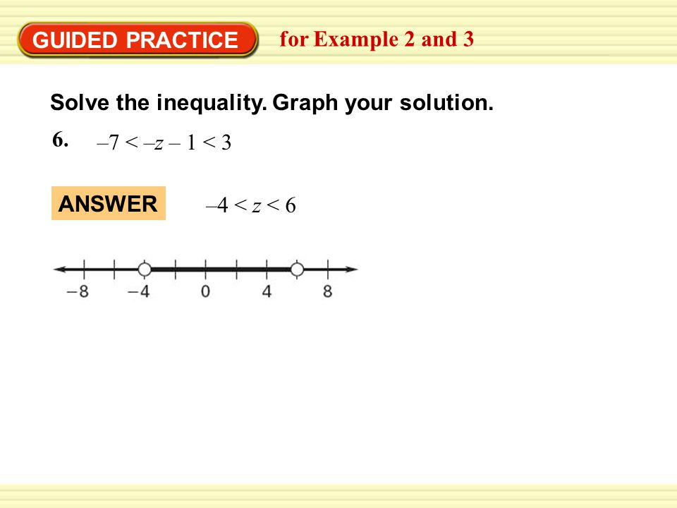 EXAMPLE 3 GUIDED PRACTICE. Solve a compound inequality with and. for Example 2 and 3. Solve the inequality. Graph your solution.
