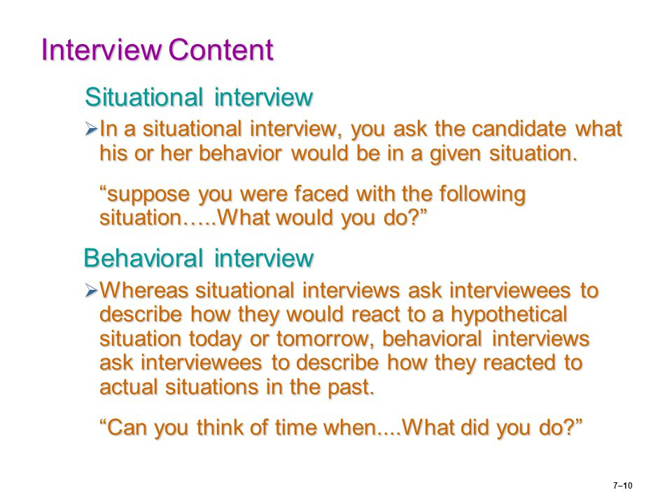 Interview Content Situational interview Behavioral interview