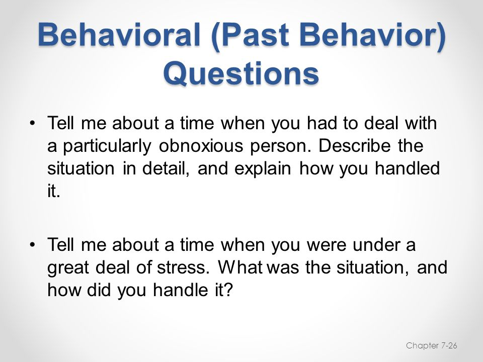 Behavioral (Past Behavior) Questions