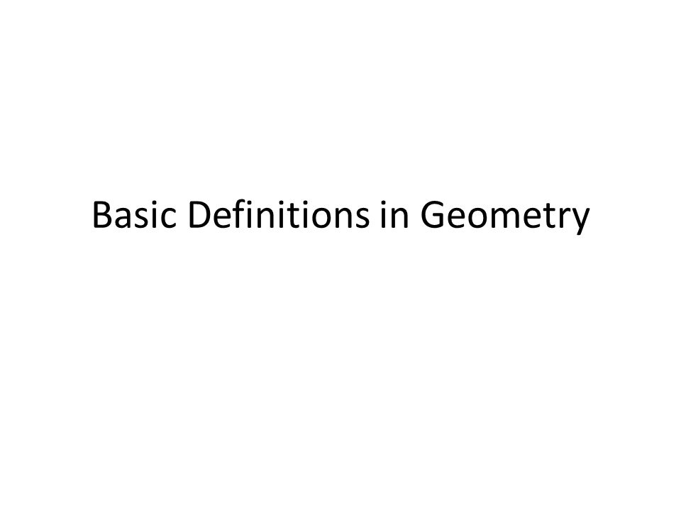 Basic Definitions in Geometry