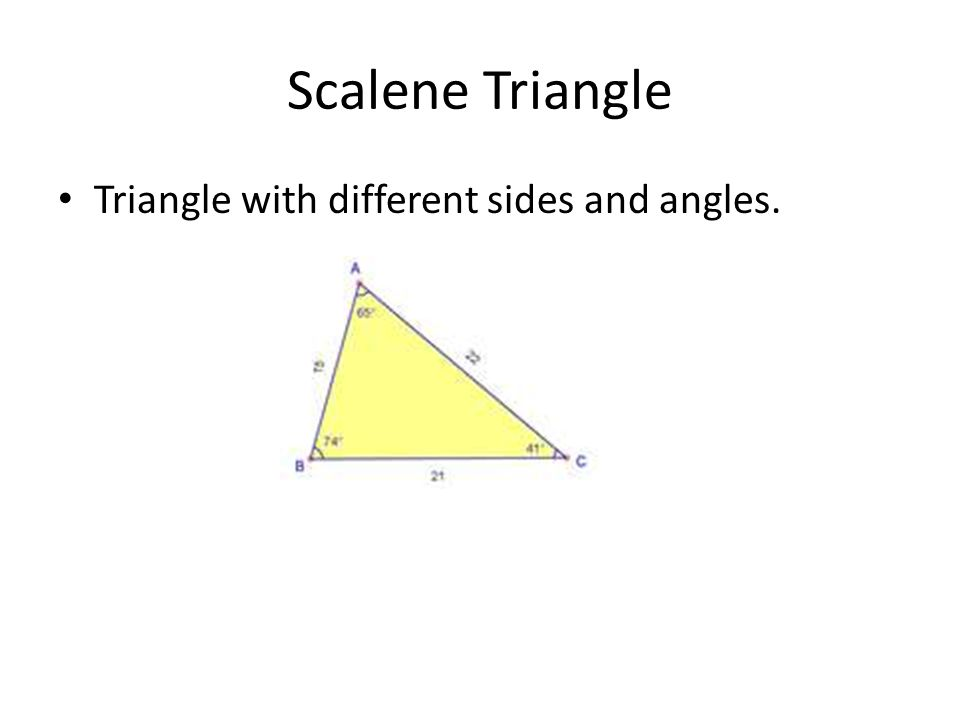 Scalene Triangle Triangle with different sides and angles.