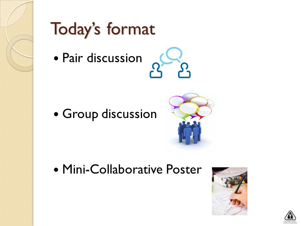Today's format Pair discussion Group discussion