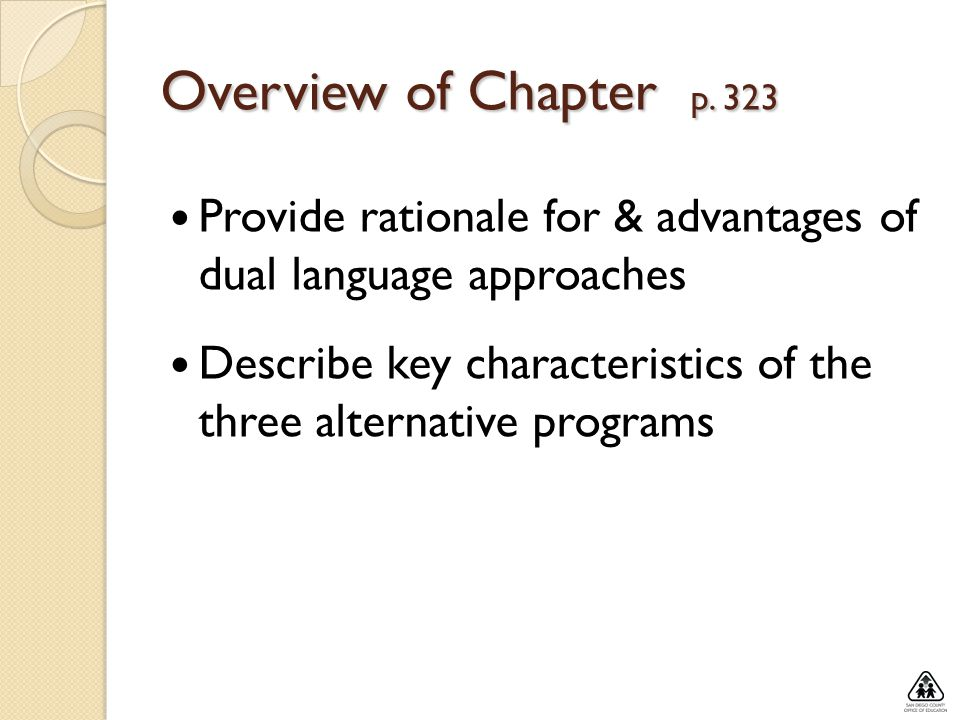 Overview of Chapter p. 323 Provide rationale for & advantages of dual language approaches.